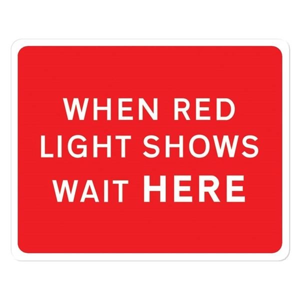When Red Light Shows Wait Here Mini Quick Fit Sign (1050mm x 750mm - 300mm Centres)