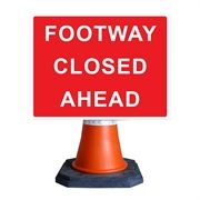 Footway Closed Ahead Cone Sign (600mm x 450mm)