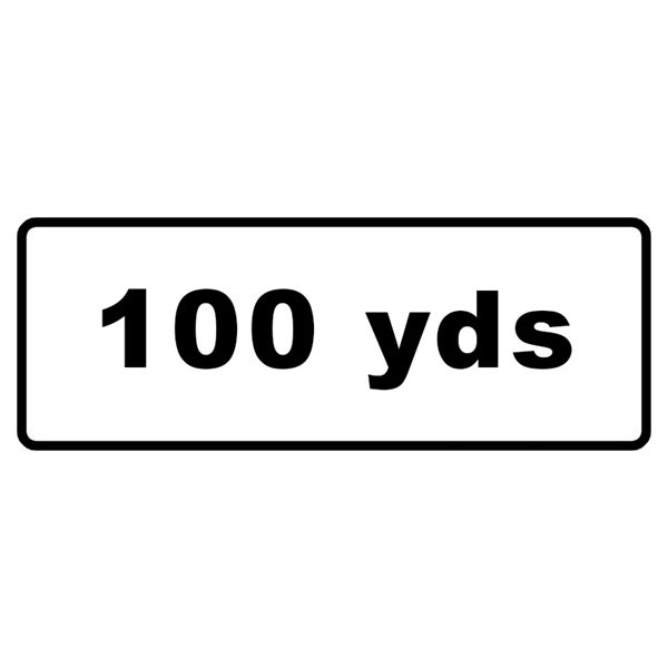 100 Yards Mini Quick Fit Sign (1050mm x 450mm - 300mm Centres)