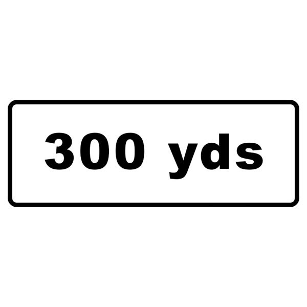 300 Yards Mini Quick Fit Sign (1050mm x 450mm - 300mm Centres)